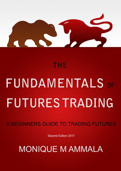 The Fundamentals of Futures Trading Monique Ammala Futures Index Trading